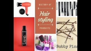 History of hair styling products . (English)