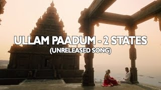Ullam Paadum - Wedding Song | 2 States