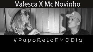 Papo Reto FM O Dia - Valesca X Mc Novinho da Praça