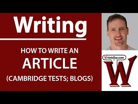 How to write an Article (Cambridge First, Advanced; Blogs)