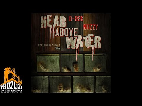 D-Rek Ft. Mozzy - Head Above Water (Prod. Young A) [Thizzler.com Exclusive]