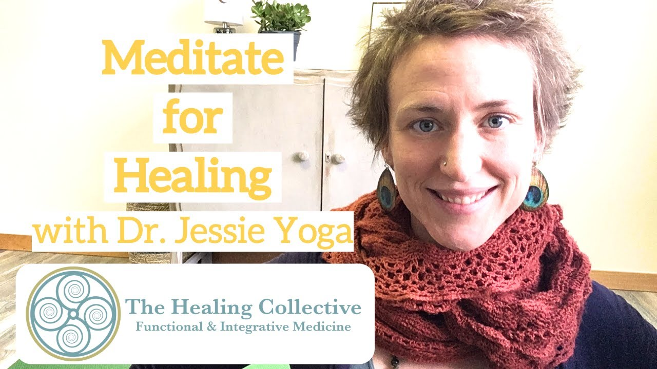Meditate for Healing with Dr. Jessie Yoga