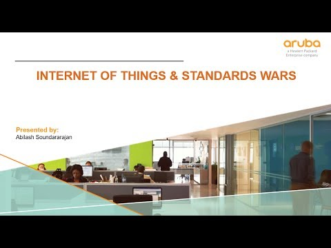 Internet of Things & Standards Wars by Abilash Soundararajan   Aruba