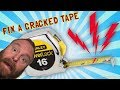 How To FIX A Tape Measure That's Cracked