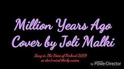 A Million Years Ago - Cover By Joli Malki