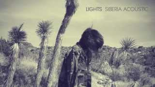 Where The Fence Is Low (Siberia Acoustic) - LIGHTS (HQ)