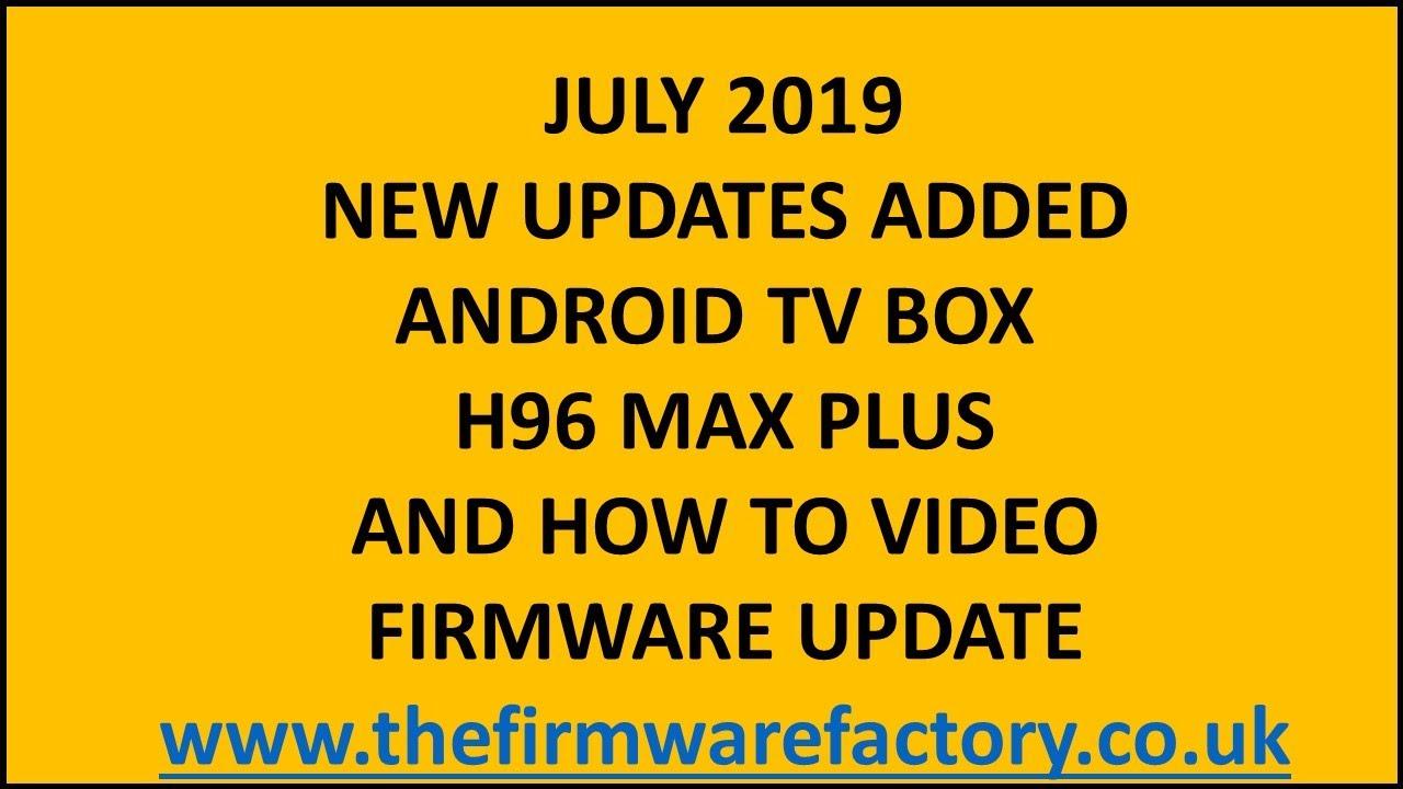 H96 MAX PLUS FIRMWARE 8 1UPDATE 2019 VIDEO FIXES 2019