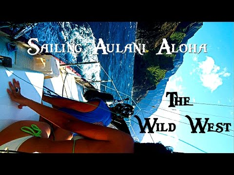 Sailing Wild West Coast | Ocean Bliss - Sailing Around World Documentary 2016 SV Aulani Aloha