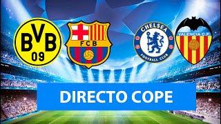(SOLO AUDIO) Directo del Dortmund 0-0 Barcelona y Chelsea 0-1 Valencia en Tiempo de Juego COPE