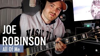 Joe Robinson - All Of Me This song is for my friend Rob Horton - who sent me home with this awesome George Benson Ibanez GB10 guitar after a show in Boston last year. Musically ..., From YouTubeVideos
