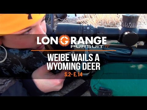 Long Range Pursuit | S2 E14 Erin Weibe Wails a Wyoming Deer