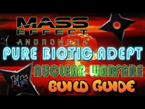 Mass Effect: Andromeda | Adept Build Guide - Nuclear Warfare | How To Biotic