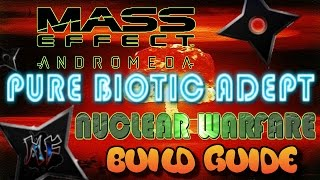 Mass Effect: Andromeda   Adept Build Guide - Nuclear Warfare   How To Biotic