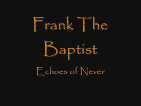 Frank The Baptist - Echoes of Never