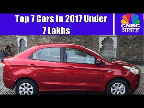 Top Cars Under 7 Lakhs In 2017 | CNBC Awaaz