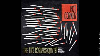 The Five Corners Quintet - Come And Get Me ft. Mark Murphy