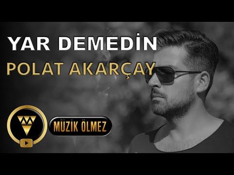 Polat Akarçay - Yar Demedin - Official Video