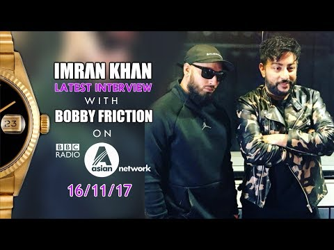 IMRAN KHAN LATEST INTERVIEW WITH BOBBY FRICTION   BBC ASIAN NETWORK   16th NOV 2017