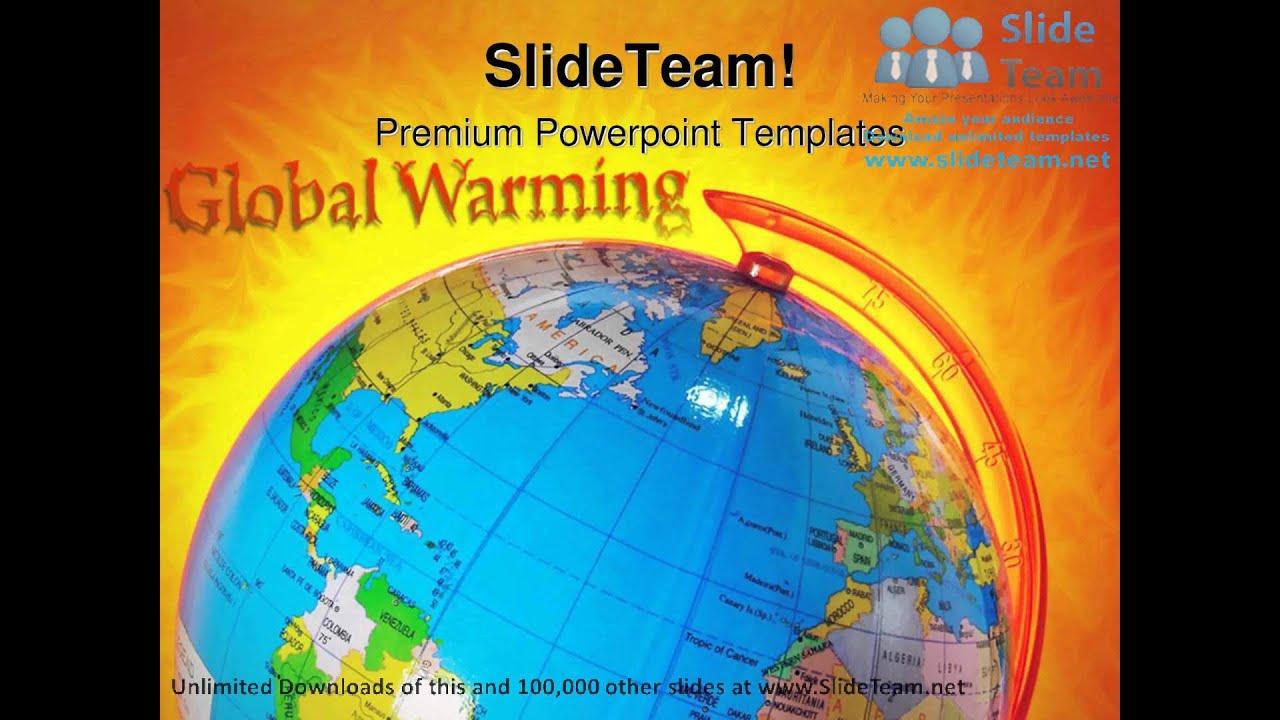 Global warming globe powerpoint templates themes and backgrounds ppt global warming globe powerpoint templates themes and backgrounds ppt designs youtube toneelgroepblik Image collections