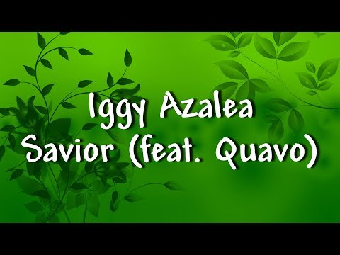 Iggy Azalea - Savior (feat. Quavo) - Lyrics