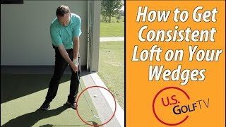 Get Consistent Loft on Wedge Shots