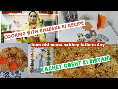 kache gosht ki biryani cooking with shabana | hum nhi mana sakhe fathers day 😪