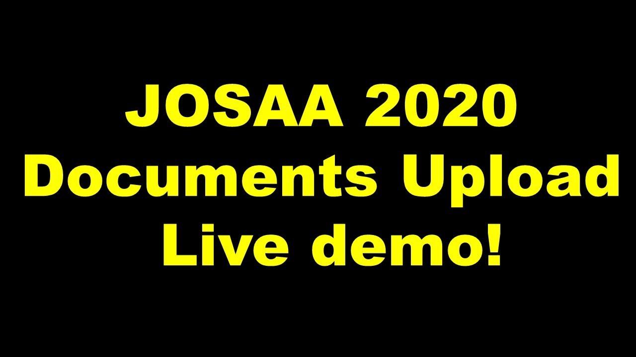 JOSAA 2020 Documents Upload Live demo! JoSAA Round 1 Result, JOSAA 2020 Documents Upload process