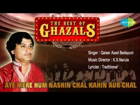 Qaiser Azad Badayuni | Aye Mere Hum Nashin Chal Kahin Aur Chal | HD Songs Jukebox