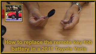 How to replace the remote key fob battery in an 2011 Toyota Yaris