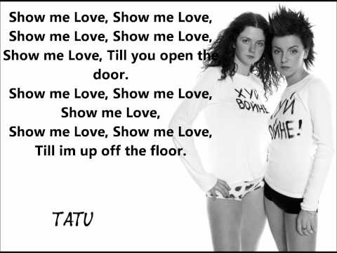 t.A.T.u - Show me love Lyrics