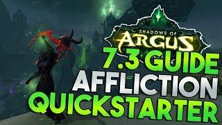 7.3 Affliction Warlock Quickstarter Guide!