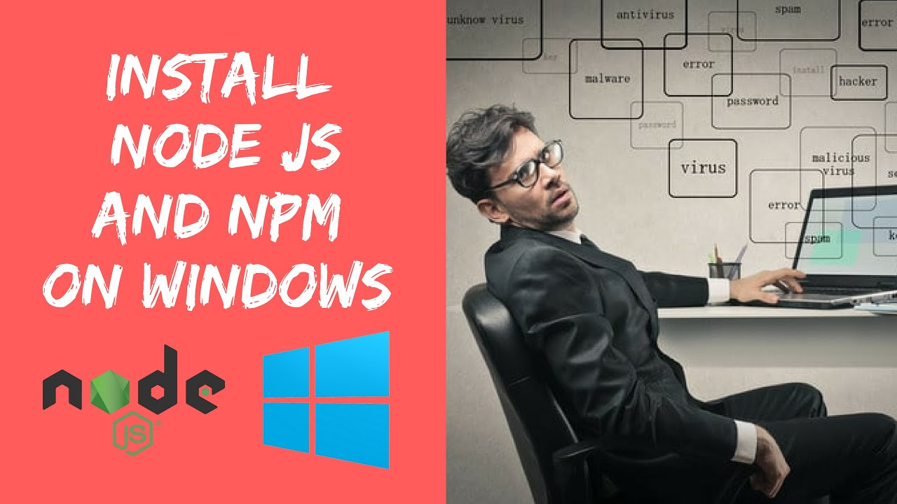 How to install nodeJs and npm on Windows