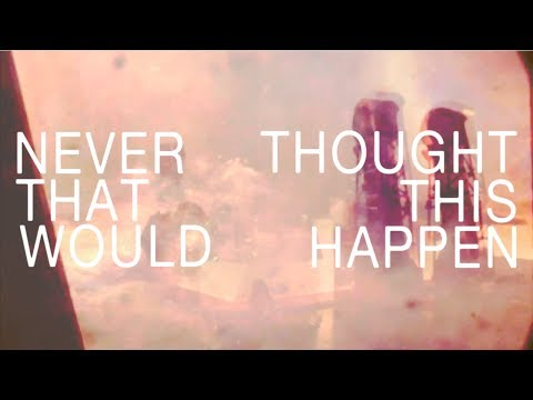 Arkells - Never Thought That This Would Happen