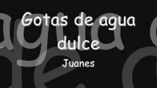 Watch Juanes Gotas De Agua Dulce video