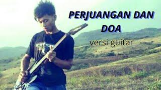 Video PERJUANGAN DAN DOA-Versi gitar download MP3, 3GP, MP4, WEBM, AVI, FLV Juni 2018
