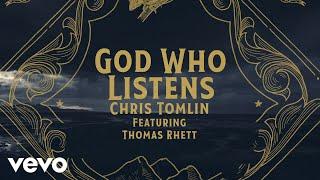 Chris Tomlin - God Who Listens (Lyric Video) feat. Thomas Rhett