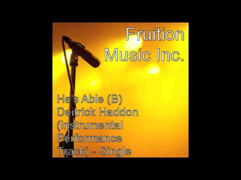 He's Able (B) Deitrick Haddon (Instrumental Performance Track)