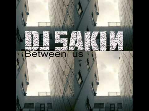 DJ Sakin - Between Us.wmv