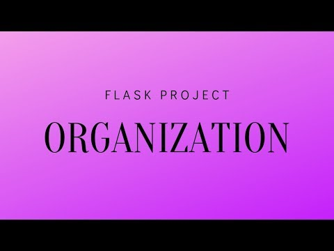 Organizing A Flask Project Beyond Single File