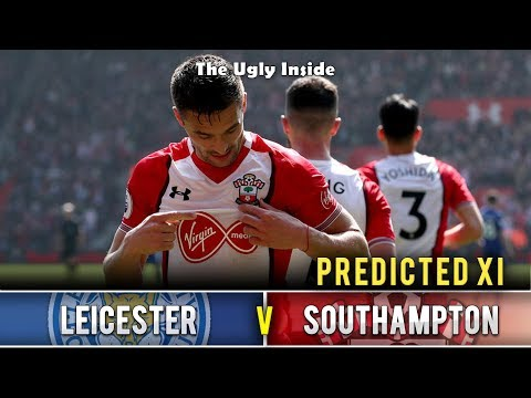 PREDICTED XI: Leicester City vs Southampton | The Ugly Inside