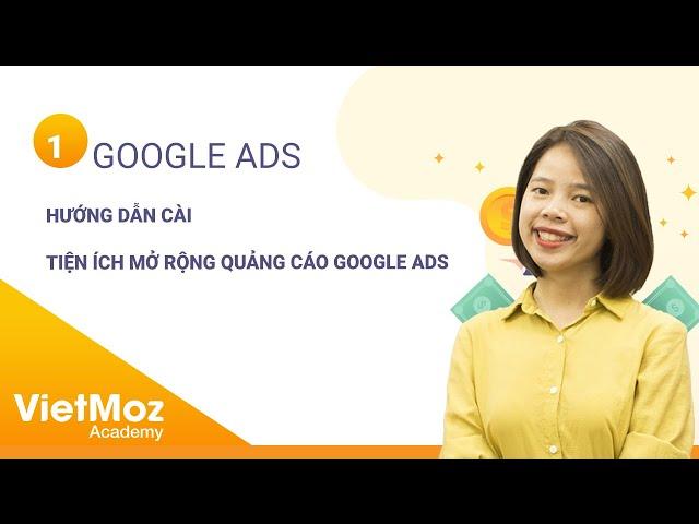 [Hiên Nguyễn] Bài 3: Cách cài tiện ích mở rộng quảng cáo Google Ads