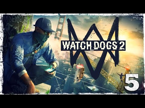 Смотреть прохождение игры Watch Dogs 2. #5: Скаты.