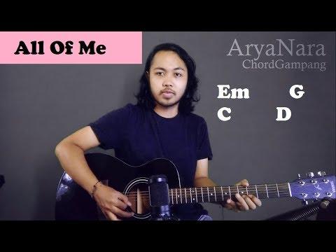 Chord Gampang (All Of Me - John Legend) By Arya Nara (Tutorial Gitar) Untuk Pemula