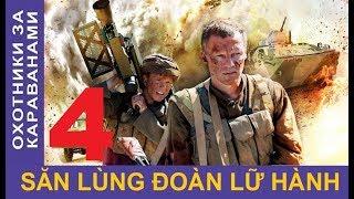 Săn lùng đoàn lữ hành – Tập 4 | Phim chiến tranh Afghanistan | Star Media (2010)