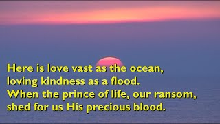 Here is Love, Vast as the Ocean (Tune: Dim Ond Iesu - 2vv) [with lyrics for congregations]