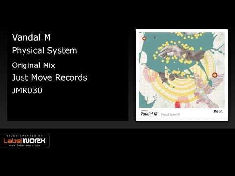 Vandal M - Physical System (Original Mix)