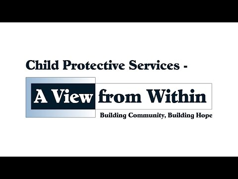 Child Protective Services – A View From Within