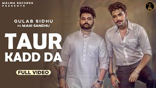 TAUR KADD DA (Full ) Gulab Sidhu | Kaptaan | The Boss | B2gether | Latest Punjabi Songs 2019