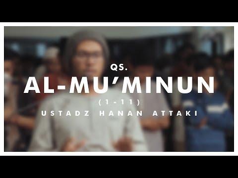 Ustadz Hanan Attaki - Al-Mu'minun (1-11)