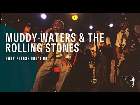 Muddy Waters & The Rolling Stones - Baby Please Don't Go (Live At Checkerboard Lounge)